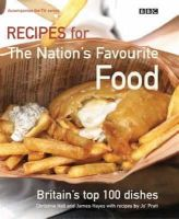 Hall, Christine, Hayes, James, Pratt, Jo - Recipes for the Nation's Favourite Food: Britain's Top 100 Dishes - 9780563488668 - KDK0015728