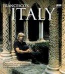 Mosto, Francesco da - Francesco's Italy: A Personal Journey through Italian Culture - Past and Present - 9780563493488 - KEX0268931