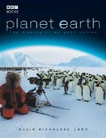 David Nicholson-Lord - Planet Earth - The Making of an Epic Series - 9780563493587 - KEX0204279