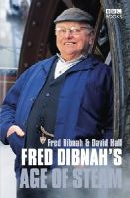 Hall, David, Dibnah, Fred - Fred Dibnah's Age of Steam - 9780563493952 - KAK0013181