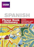 Stanley, Carol, Goodrich, Phillippa - BBC Spanish Phrase Book & Dictionary (English and Spanish Edition) - 9780563519218 - V9780563519218