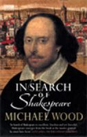 Wood, Michael - In Search of Shakespeare - 9780563521419 - V9780563521419
