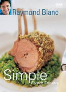 Blanc, Raymond - Simple French Cookery - 9780563522850 - V9780563522850
