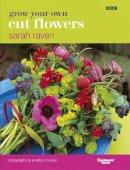 Raven, Sarah - Grow Your Own Cut Flowers - 9780563534655 - V9780563534655