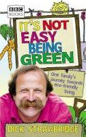 Strawbridge, Dick - It's Not Easy Being Green - 9780563539254 - V9780563539254