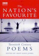 Jones, Grif Rhys - The Nation's Favourite: Twentieth Century Poems - 9780563551430 - V9780563551430