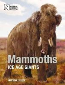 ADRIAN LISTER - MAMMOTHS ICE AGE GIANTS - 9780565093273 - V9780565093273