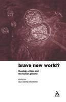 Celia E. Deane-Drummond - Brave New World?: Theology, Ethics and the Human Genome (Bayou Press) - 9780567089366 - V9780567089366