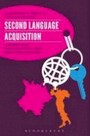Benati, Alessandro G.; Angelovska, Tanja - Second Language Acquisition - 9780567200198 - V9780567200198
