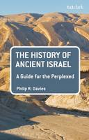 Davies, Philip R. - The History of Ancient Israel: A Guide for the Perplexed (Guides for the Perplexed) - 9780567655851 - V9780567655851
