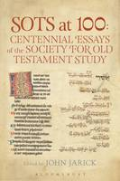 - SOTS at 100: Centennial Essays of the Society for Old Testament Study (The Library of Hebrew Bible/Old Testament Studies) - 9780567673640 - V9780567673640