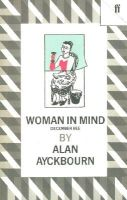 Alan Ayckbourn - Woman in Mind:  December Bee - 9780571145201 - V9780571145201