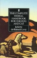 Bairacli-Levy, Juliette de - The Complete Herbal Handbook for the Dog and Cat - 9780571161157 - V9780571161157