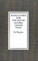 Hughes, Ted - Rain Charm for the Duchy: And Other Laureate Poems - 9780571167135 - 9780571167135