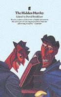 Bradshaw, David - The Hidden Huxley: Contempt and Compassion for the Masses - 9780571172603 - V9780571172603