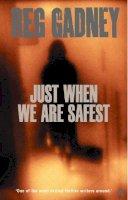 Gadney, Reg - Just When We are Safest - 9780571173839 - V9780571173839