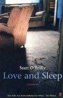 O'Reilly, Sean - Love and Sleep: A Romance - 9780571205509 - 9780571205509