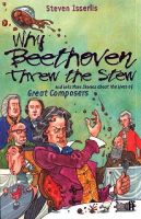 Isserlis, Steven - Why Beethoven Threw the Stew - 9780571206162 - V9780571206162
