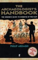 Ardagh, Philip - The Archaeologist's Handbook - 9780571206872 - V9780571206872