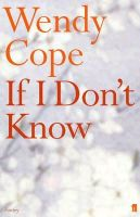 Cope, Wendy - If I Don't Know - 9780571210527 - V9780571210527