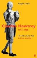 Lewis, Roger - Charles Hawtrey 1914-1988 - 9780571210893 - KKD0001369
