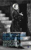 Redgrave, Vanessa - Antony and Cleopatra (Actors on Shakespeare) - 9780571212354 - KKD0006112