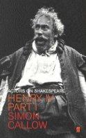 Callow, Simon - Henry IV (Falstaff): Actors on Shakespeare - 9780571214068 - KSG0021917