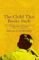 Spufford, Francis - The Child That Books Built - 9780571214679 - KIN0032600