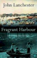 Lanchester, John - Fragrant Harbour - 9780571214693 - KKD0000407