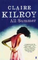 Claire Kilroy - All Summer - 9780571215638 - 9780571215638