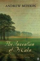 Motion, Sir Andrew - The Invention of Dr Cake - 9780571216321 - KTK0099013