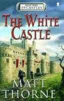 Thorne, Matt - 39 Castles: the White Castle - 9780571220007 - V9780571220007