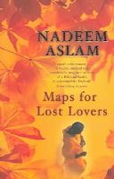 Aslam, Nadeem - Maps for Lost Lovers - 9780571221837 - KEX0287705
