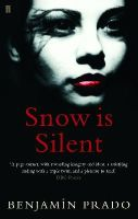 Benjamin Prado - Snow Is Silent - 9780571223404 - KNW0006708