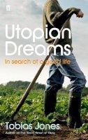 Tobias Jones - Utopian Dreams - 9780571223817 - KLJ0015680