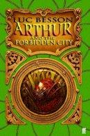 Besson, Luc - Arthur and the Forbidden City - 9780571226054 - KTG0010572