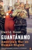 Rose, David - Guantanamo: America's War on Human Rights - 9780571226702 - KLJ0006565
