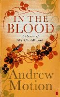 Motion, Sir Andrew - In the Blood: A Memoir of my Childhood - 9780571228034 - KRA0007544
