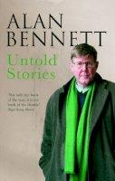 Bennett, Alan, Bennett, Alan - Untold Stories - 9780571228317 - 9780571228317