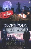 Martin, Andrew - Necropolis Railway (Jim Stringer Steam Detective 1) - 9780571228782 - KOC0012661