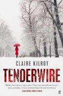 Kilroy, Claire - Tenderwire - 9780571229758 - KDK0011847