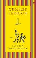 Leigh, John; Woodhouse, David - Cricket Lexicon - 9780571229901 - V9780571229901