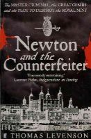 Thomas Levenson - Newton and the Counterfeiter - 9780571229932 - V9780571229932