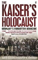 Erichsen, Casper, Olusoga, David - The Kaiser's Holocaust: Germany's Forgotten Genocide and the Colonial Roots of Nazism. David Olusoga and Casper W. Erichsen - 9780571231423 - 9780571231423