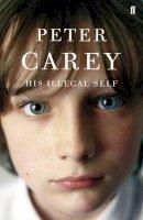 Peter Carey - His Illegal Self - 9780571231515 - KSG0015513