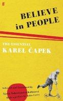 Carey, John; Capek, Karel - Believe in People - 9780571231621 - V9780571231621