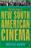 Matheou, Demetrios - The Faber Book of New South American Cinema - 9780571231799 - V9780571231799