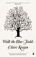 Keegan, Claire - Walk the Blue Fields - 9780571233076 - V9780571233076