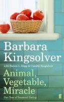 Kingsolver, Barbara - Animal, Vegetable, Miracle - 9780571233571 - V9780571233571