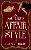 Gilbert Adair - A Mysterious Affair of Style (Evadne Mount Trilogy) - 9780571234257 - V9780571234257
